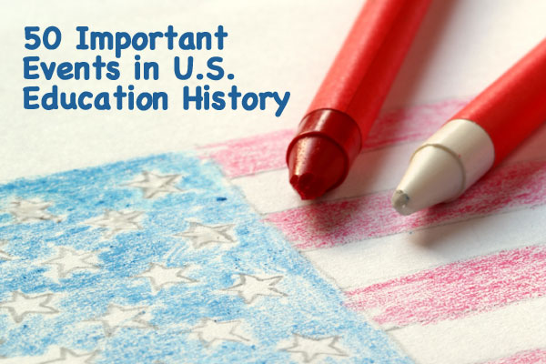 50 facts and events in u s education history connections academy