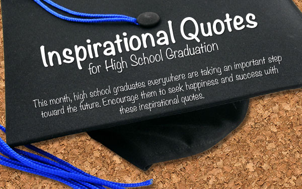 High Quotes | Inspire Your High School Graduate With Our Quotes Graphic